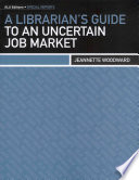 A librarian's guide to an uncertain job market /