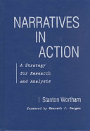 Narratives in action : a strategy for research and analysis /