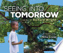 Seeing into tomorrow : haiku by Richard Wright /
