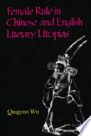 Female rule in Chinese and English literary utopias /