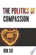 The politics of compassion : the Sichuan Earthquake and civic engagement in China /