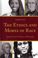 The ethics and mores of race : equality after the history of philosophy /