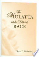 The mulatta and the politics of race /