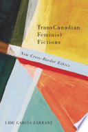 Transcanadian feminist fictions : new cross-border ethics /