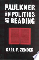 Faulkner and the politics of reading /