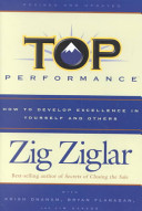 Top performance : how to develop excellence in yourself and others /