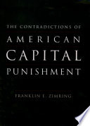 The contradictions of American capital punishment /