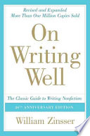 On writing well : the classic guide to writing nonfiction /